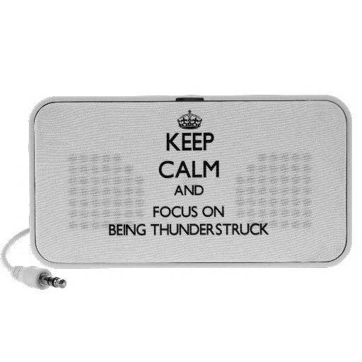 Keep Calm and focus on Being Thunderstruck Laptop Speaker