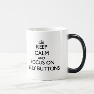 Keep Calm and focus on Belly Buttons Mugs