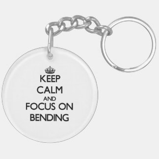 Keep Calm and focus on Bending Key Chains