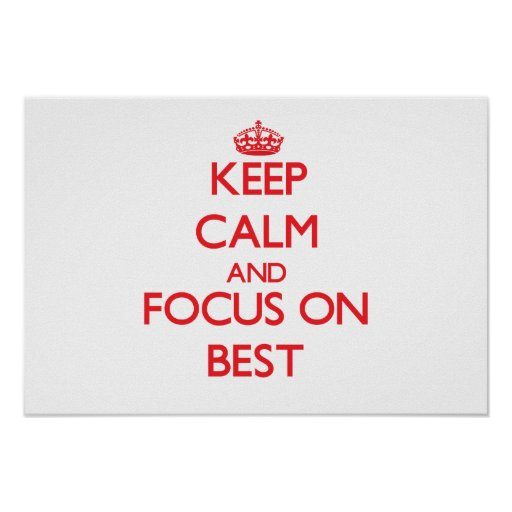 Keep Calm and focus on Best Posters