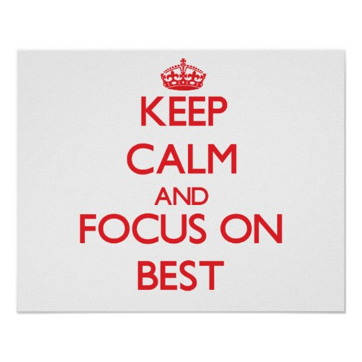 Keep Calm and focus on Best Print