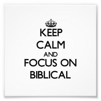 Keep Calm and focus on Biblical Photograph