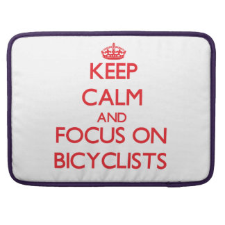 Keep Calm and focus on Bicyclists Sleeves For MacBooks