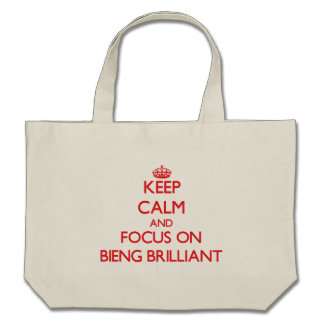 Keep Calm and focus on Bieng Brilliant Tote Bag