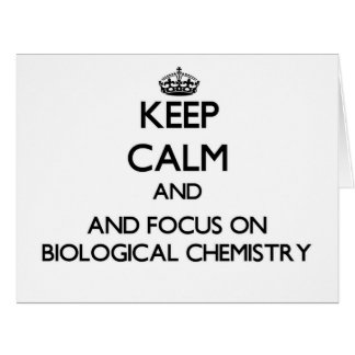 Keep calm and focus on Biological Chemistry Cards