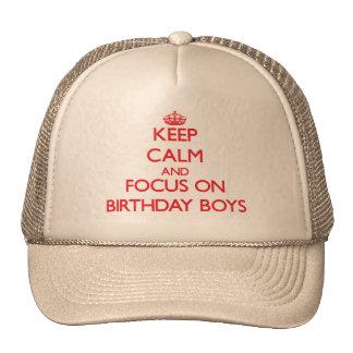 Keep Calm and focus on Birthday Boys Trucker Hats