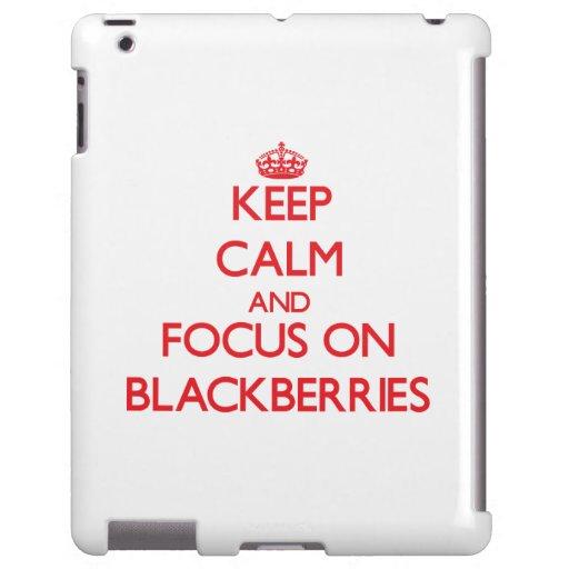 Keep Calm and focus on Blackberries