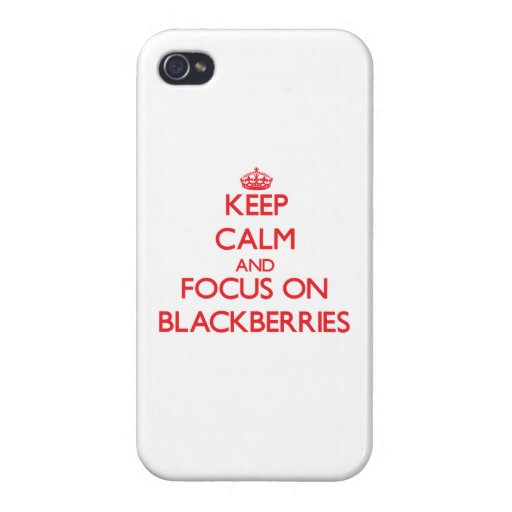 Keep Calm and focus on Blackberries iPhone 4/4S Covers