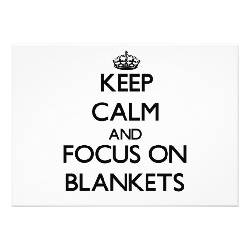Keep Calm and focus on Blankets Personalized Announcements