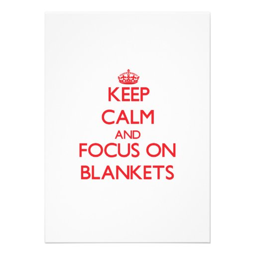 Keep Calm and focus on Blankets Cards