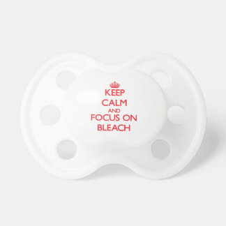 Keep Calm and focus on Bleach Baby Pacifiers