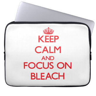 Keep Calm and focus on Bleach Laptop Computer Sleeve