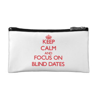 Keep Calm and focus on Blind Dates Cosmetic Bags