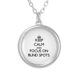 Keep Calm and focus on Blind Spots Jewelry