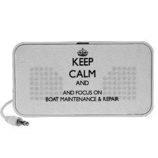 Keep calm and focus on Boat Maintenance Repair Speaker