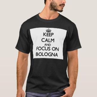Keep Calm and focus on Bologna T-Shirt