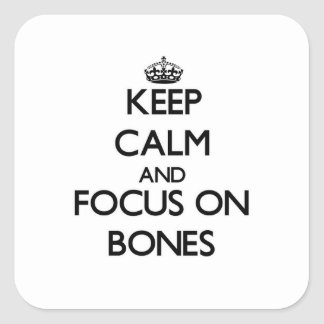 Keep Calm and focus on Bones Sticker