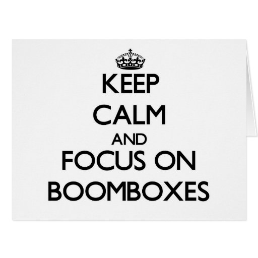 Keep Calm and focus on Boomboxes Cards