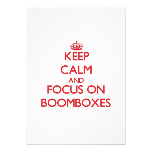 Keep Calm and focus on Boomboxes Personalized Announcement