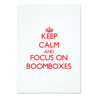 """Keep Calm and focus on Boomboxes 5"""" X 7"""" Invitation Card"""