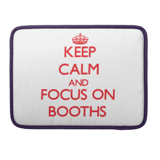 Keep Calm and focus on Booths Sleeves For MacBook Pro