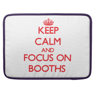 Keep Calm and focus on Booths Sleeve For MacBooks