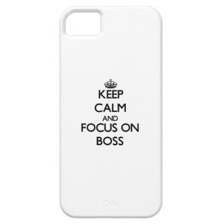 Keep Calm and focus on Boss iPhone 5/5S Covers