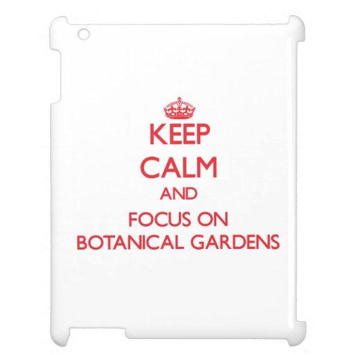 Keep Calm and focus on Botanical Gardens iPad Case