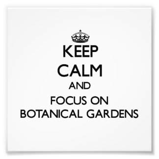 Keep Calm and focus on Botanical Gardens Photographic Print