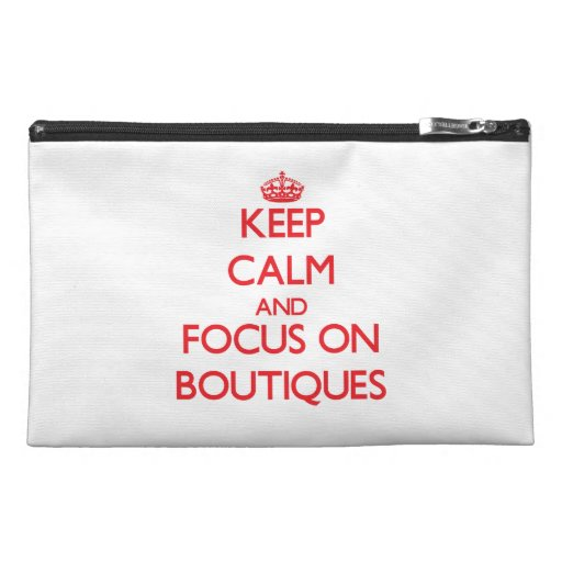 Keep Calm and focus on Boutiques Travel Accessories Bag