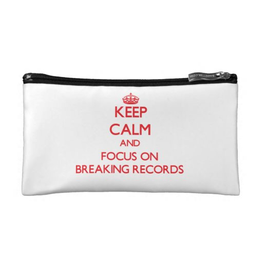 Keep Calm and focus on Breaking Records Cosmetic Bags