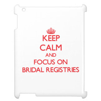 Keep Calm and focus on Bridal Registries iPad Case
