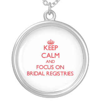 Keep Calm and focus on Bridal Registries Pendants