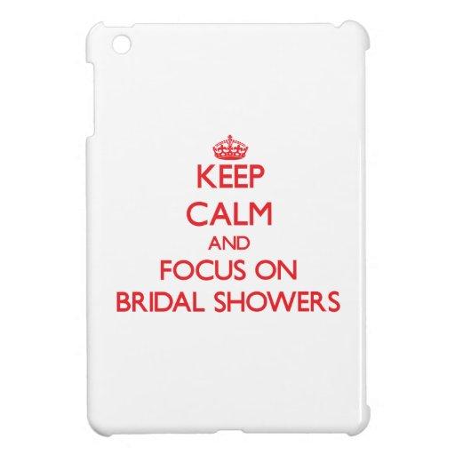 Keep Calm and focus on Bridal Showers iPad Mini Cases