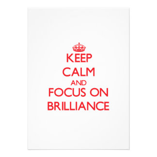 Keep Calm and focus on Brilliance Invite