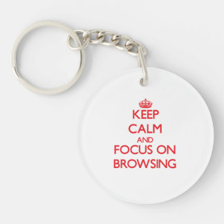 Keep Calm and focus on Browsing Double-Sided Round Acrylic Key Ring