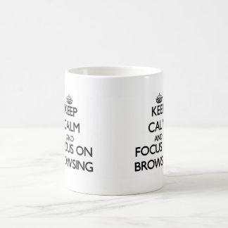 Keep Calm and focus on Browsing Coffee Mugs