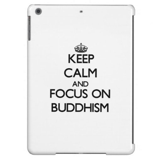 Keep Calm and focus on Buddhism Cover For iPad Air