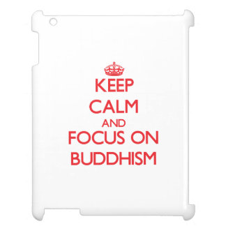 Keep Calm and focus on Buddhism Case For The iPad