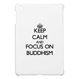 Keep Calm and focus on Buddhism iPad Mini Cover