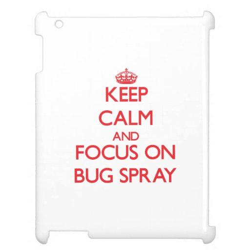 Keep Calm and focus on Bug Spray iPad Cases