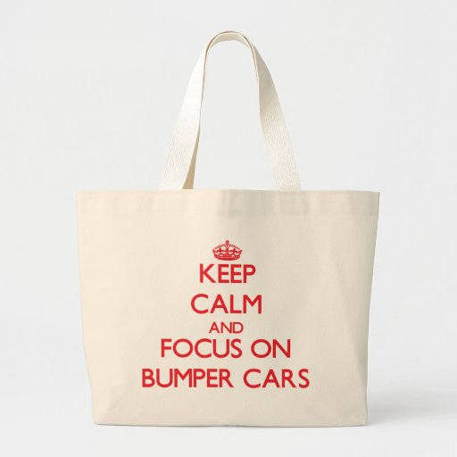 Keep Calm and focus on Bumper Cars Tote Bags