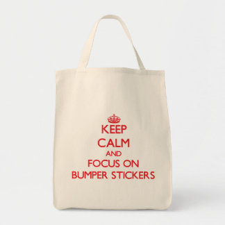 Keep Calm and focus on Bumper Stickers Tote Bags
