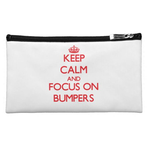 Keep Calm and focus on Bumpers Cosmetics Bags