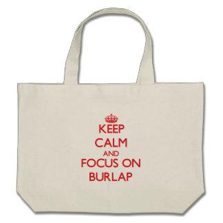 Keep Calm and focus on Burlap Canvas Bags