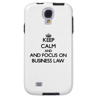 Keep calm and focus on Business Law Galaxy S4 Case