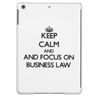 Keep calm and focus on Business Law iPad Air Cases