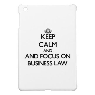Keep calm and focus on Business Law Cover For The iPad Mini