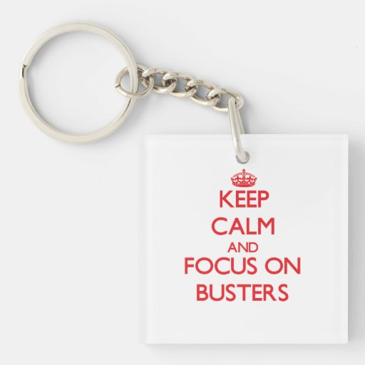 Keep Calm and focus on Busters Square Acrylic Key Chain