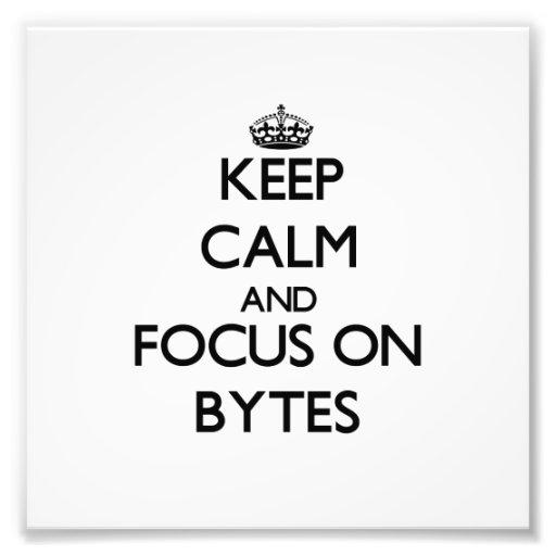 Keep Calm and focus on Bytes Photo
